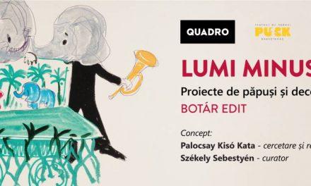 """Expoziție """"Lumi minuscule. Proiecte de păpuși și decoruri de Botár Edit"""" @ Galeria Quadro, Cluj-Napoca"""