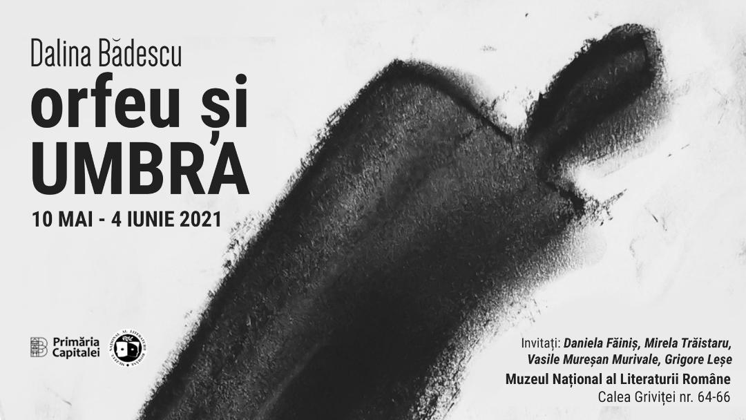 """Expoziția artistei Dalina Bădescu """"Orfeu șiUmbra"""" @ Muzeul Național al Literaturii Române,"""