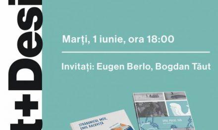 1 iunie cu Emil Racoviță la Art+Design
