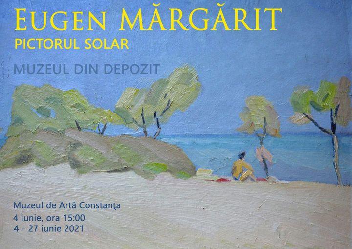 """Expoziția """"Eugen MĂRGĂRIT – Pictorul solar"""" @ Muzeul de Artă Constanța"""