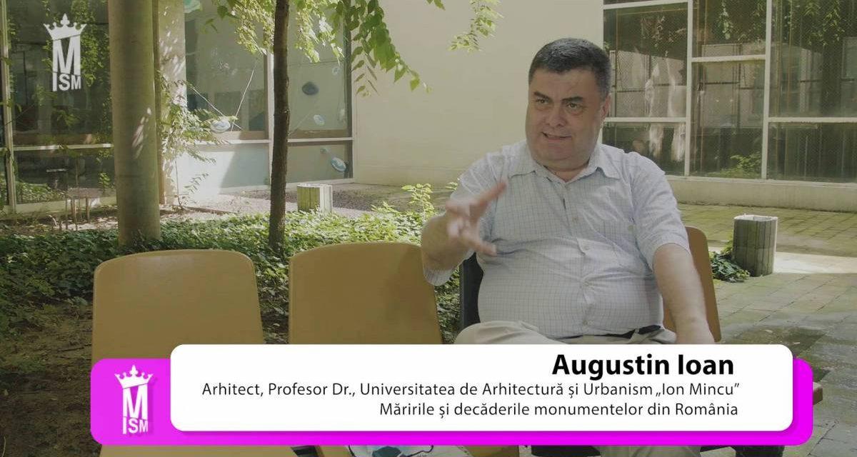Augustin Ioan – Măririle și decăderile monumentelor din România