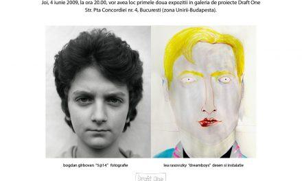 Bogdan Girbovan '5@14' și Lea Rasovszky 'Dreamboys' @ galeria de proiecte Draft One, Bucuresti