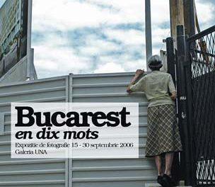 Bucarest en dix mots @ Galeria UNA, București