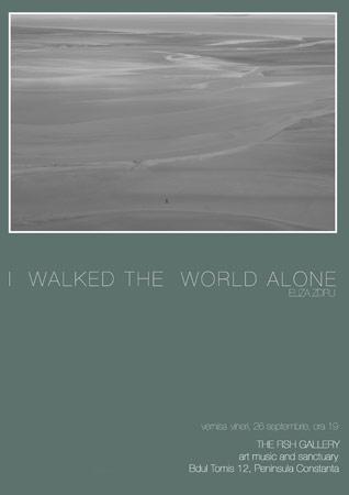 """Eliza Zdru """"I walked the world alone"""" @ galeria The Fish, Constanta"""