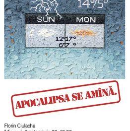 """Florin Ciulache """"Apocalipsa se amana"""" @ H'art Gallery, Bucuresti"""
