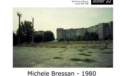 Michele Bressan – 1980 @ Atelier 35, București