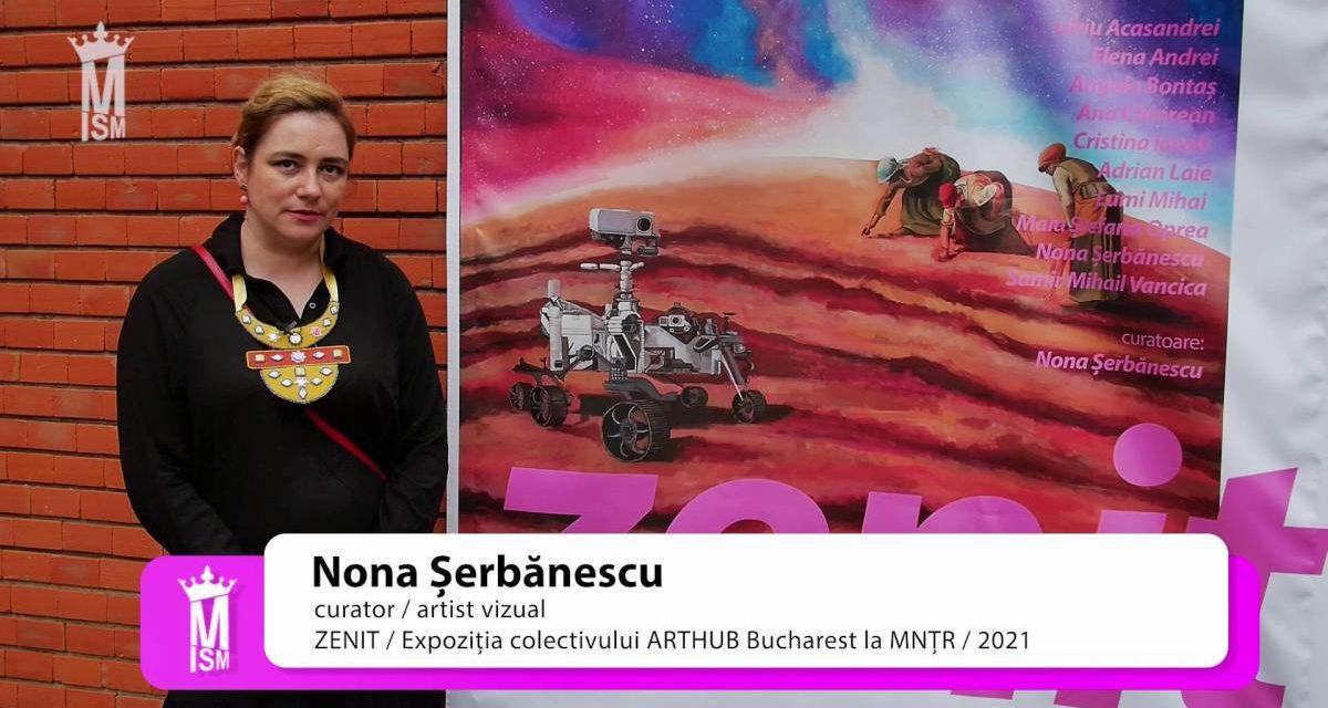 """Nona Șerbănescu despre """"ZENIT"""" Expoziția colectivului ARTHUB Bucharest la MNȚR"""