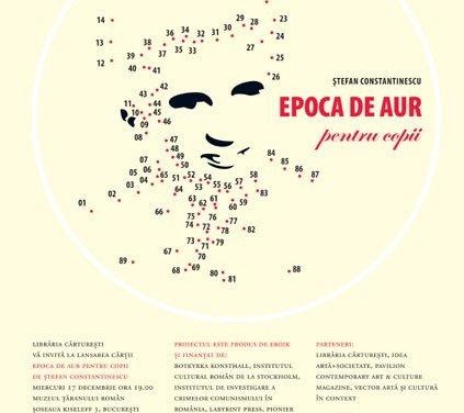 """Lansare """"EPOCA DE AUR pentru copii"""" de Ștefan Constantinescu la Librăria Cărturești de la Muzeul Țăranului Român"""