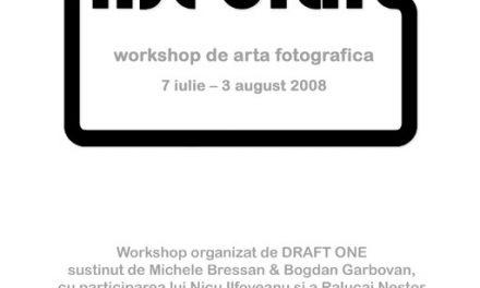 FIRST DRAFT – WORKSHOP DE ARTA FOTOGRAFICA
