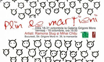 """Ramona Slug si Mihai Chitu """"PLIN DE MARTIENI"""" @ Galeria """"Grigore Mora"""", Bucuresti"""