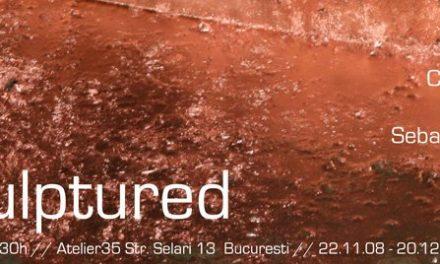 """""""Unsculpted"""" la Atelier 35, București"""