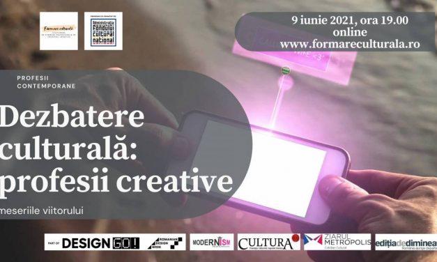 Dezbatere culturală la tine acasă: profesii creative @ Formare Culturală