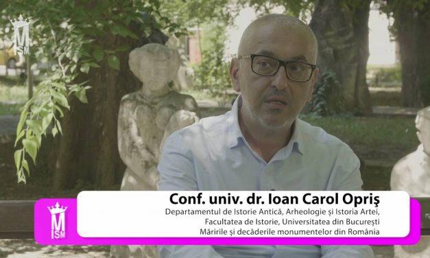 Ioan Carol Opriș – Măririle și decăderile monumentelor din România