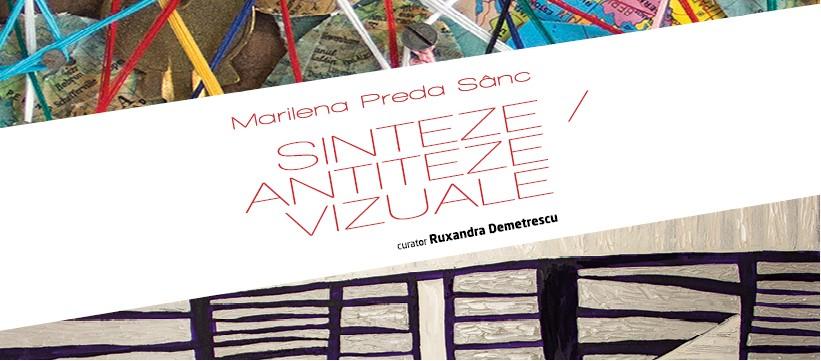 """Marilena Preda-Sânc """"SINTEZE / ANTITEZE VIZUALE"""" @ Muzeul de Artă Craiova"""
