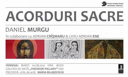 """Expoziția """"ACORDURI SACRE"""" – Daniel Murgu, Adrian Cîșmaru și Liviu Adrian Ene @ Galeria de artă """"Th. Pallady"""", Iași"""