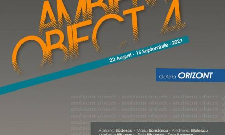 """Expoziție """"Ambient obiect 4"""" @ Galeria Orizont, București"""