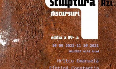 """Sculptura azi 4 discursuri"", ediția a XV-a @ Galeria Alfa Arad"