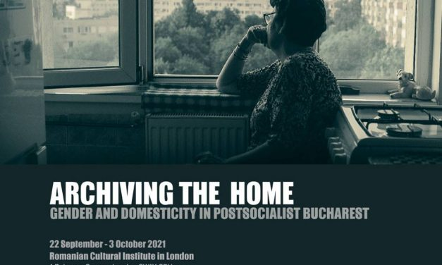 Archiving the Home: Gender and Domesticity in Postsocialist Bucharest – Exhibition and Screening @  Romanian Cultural Institute in London