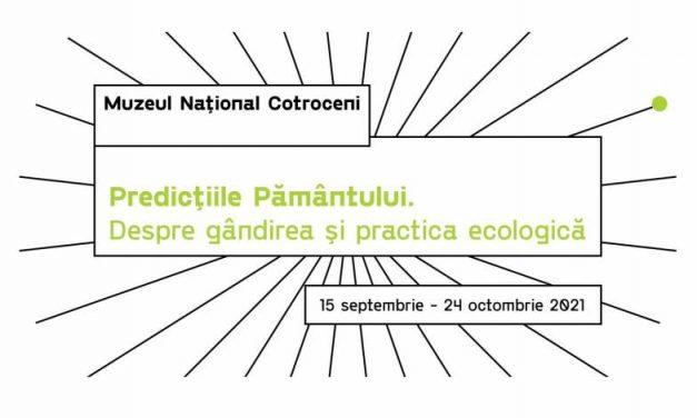 """Expoziția """"Predicțiile Pământului. Despre gândirea și practica ecologică"""", la Muzeul Național Cotroceni"""