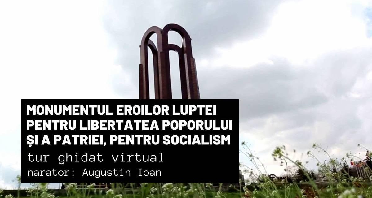 Monumentul eroilor luptei pentru libertatea poporului şi a patriei, pentru socialism – Tur virtual / Măririle și decăderile monumentelor din România
