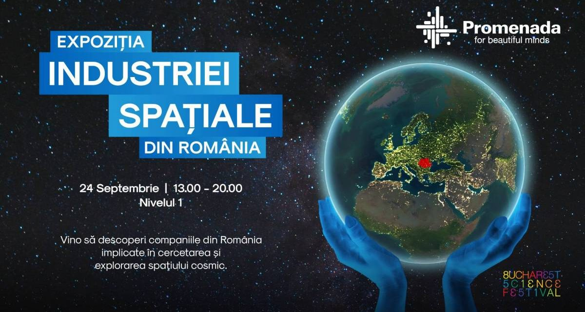 Expoziția Industriei Spațiale din România în cadrul Bucharest Science Festival @ Promenada Mall
