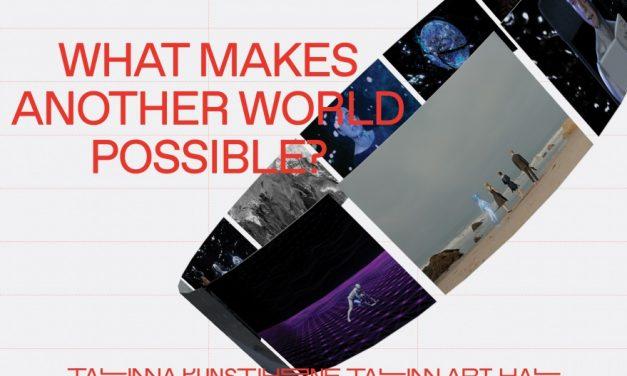 "Participare românească la expoziția ""What Makes Another World Possible?"" de la Tallinn, Estonia"