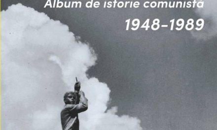 """Apariție editorială: Călin Hentea """"România, album de istorie comunistă, 1948-1989"""" Editura MEGA, Cluj 2021"""
