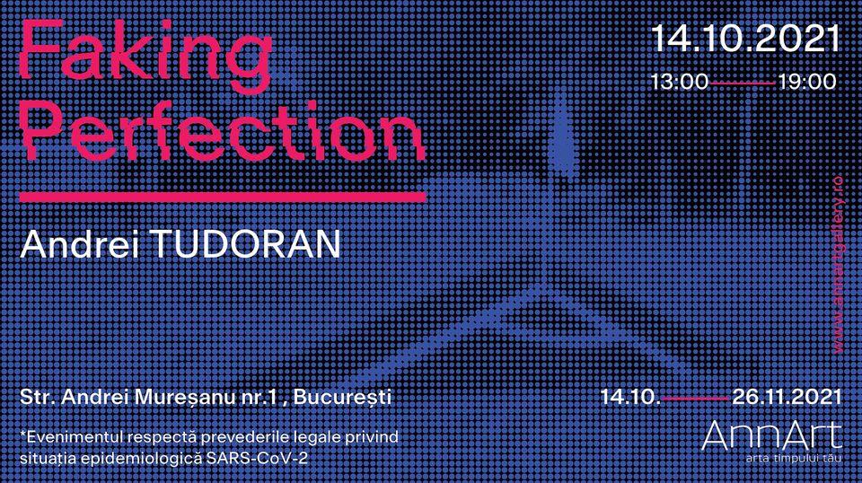 "Expoziție Andrei Tudoran ""Faking Perfection"" @ AnnArt Gallery, București"